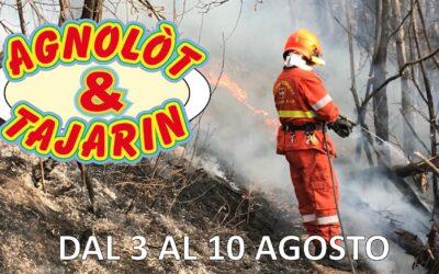 Agnòlot & Tajarin   dal 3 al 10 agosto 2021  a cura delle Squadre AIB Giaveno Valgioie